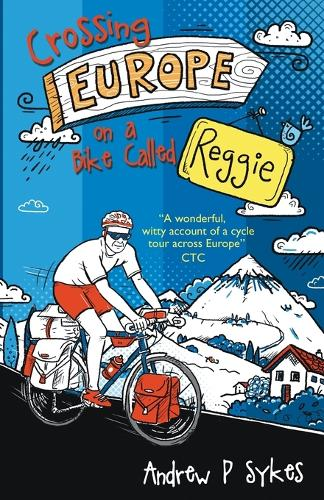 Crossing Europe on a Bike Called Reggie (Paperback)