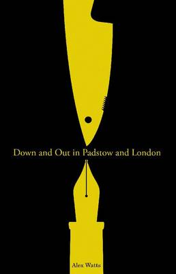 Down and Out in Padstow and London (Paperback)