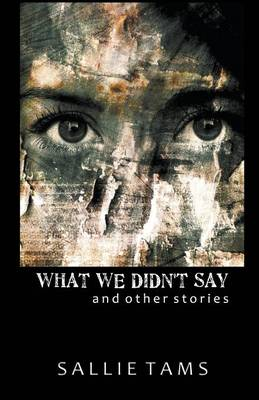 What We Didn't Say (Paperback)