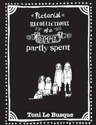 Pictorial Recollections of a Life Partly Spent (Paperback)