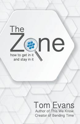 The Zone: How to Get In It and Stay In It (Paperback)