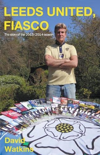 Leeds United Fiasco (Paperback)