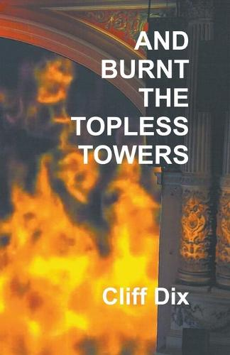 And Burnt the Topless Towers (Paperback)