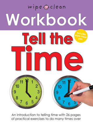 Tell The Time: Wipe Clean Workbooks (Paperback)