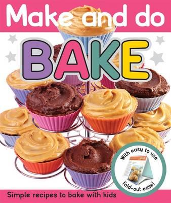Bake: Make & Do (Hardback)