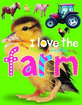 I Love the Farm: I Love Padded (Board book)