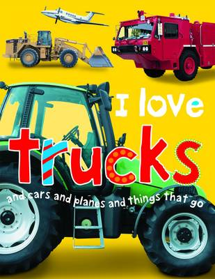 I Love Trucks (Board book)