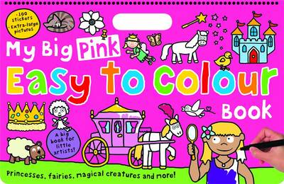 My Big Pink Easy to Colour Book: My Big Easy To Colour Books (Paperback)