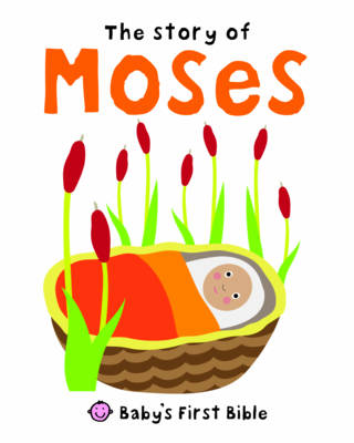 The Story of Moses - Baby's First Bible (Board book)