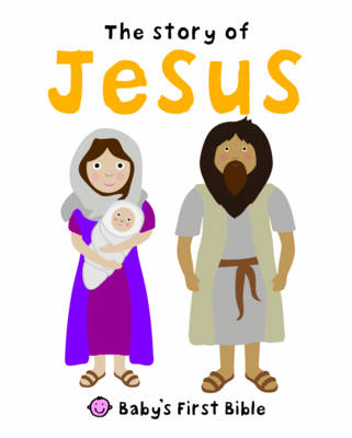 The Story of Jesus - Baby's First Bible (Board book)
