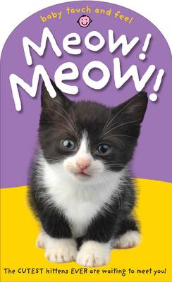Meow! Meow!: Baby Touch & Feel (Hardback)