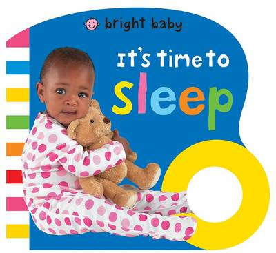 It's Time to Sleep: Bright Baby Grips (Board book)