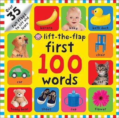 First 100 Words: First 100 Lift the Flap - First 100 Lift The Flap (Hardback)