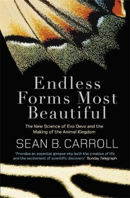 Endless Forms Most Beautiful: The New Science of Evo Devo and the Making of the Animal Kingdom (Paperback)