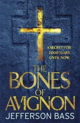 The Bones of Avignon: A Body Farm Thriller (Hardback)