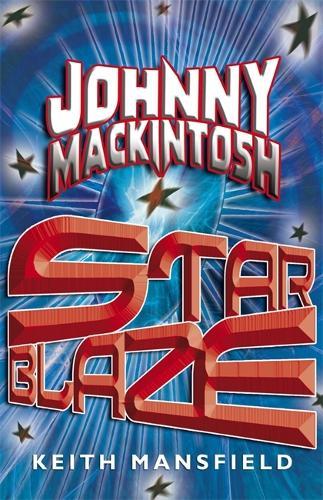 Johnny Mackintosh: Star Blaze: Book 2 - Johnny Mackintosh (Paperback)
