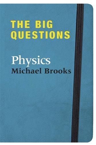 The Big Questions: Physics (Hardback)
