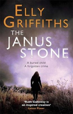 The Janus Stone: The Dr Ruth Galloway Mysteries 2 - The Dr Ruth Galloway Mysteries (Paperback)