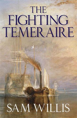 The Fighting Temeraire: Legend of Trafalgar (Hearts of Oak Trilogy Vol.1) (Paperback)