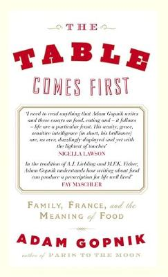 The Table Comes First (Hardback)