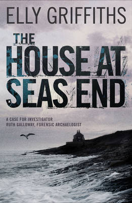 Cover of the book, The House at Sea's End (Ruth Galloway, #3).