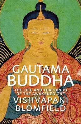 Gautama Buddha: The Life and Teachings of the Awakened One (Hardback)
