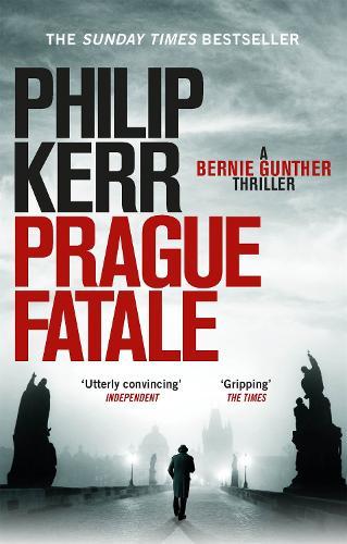 Prague Fatale: Bernie Gunther Thriller 8 - Bernie Gunther (Paperback)