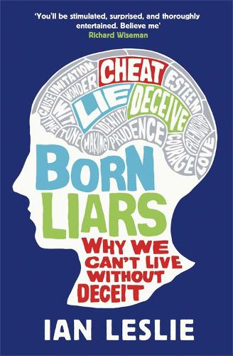 Born Liars: Why We Can't Live Without Deceit (Paperback)