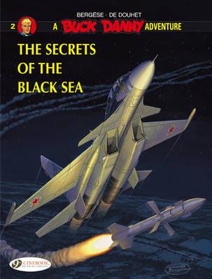 Buck Danny: The Secrets of the Black Sea Secrets of the Black Sea v. 2 - Buck Danny 2 (Paperback)