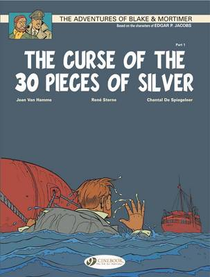 The Adventures of Blake and Mortimer: The Curse of the 30 Pieces of Silver, Part 1 v. 13 (Paperback)