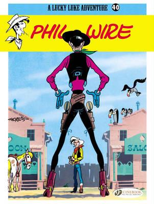 Lucky Luke: Phil Wire v. 40 (Paperback)