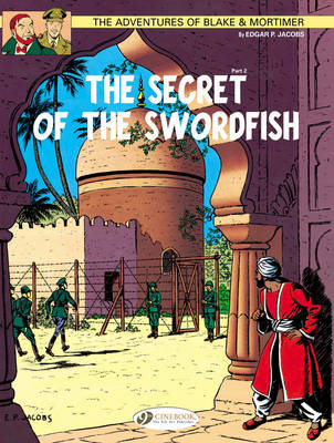 The The Adventures of Blake and Mortimer: The Secret of the Swordfish, Part 2 The Secret of the Swordfish, Part 2 v. 16 - Adventures of Blake & Mortimer 02 (Paperback)