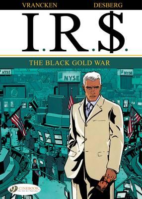 IR$: 6: The Black Gold War (Paperback)