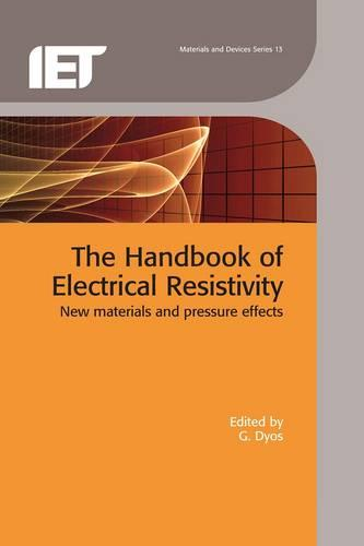 The Handbook of Electrical Resistivity: New materials and pressure effects - Materials, Circuits and Devices (Hardback)