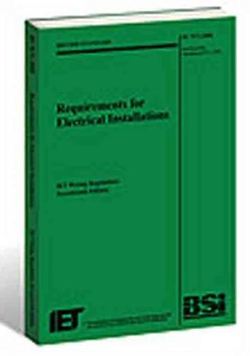 Requirements for Electrical Installations: BS 7671:2008 Incorporating Amendment No 1: 2011: IET Wiring Regulations (Paperback)