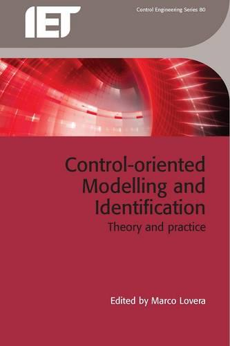 Control-oriented Modelling and Identification: Theory and practice - Control, Robotics and Sensors (Hardback)