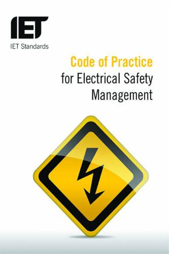 Code of Practice for Electrical Safety Management - IET Standards (Paperback)