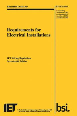 Requirements for Electrical Installations, IET Wiring Regulations, Seventeenth Edition, BS 7671:2008+A3:2015 - Electrical Regulations (Paperback)