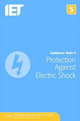 Guidance Note 5: Protection Against Electric Shock - Electrical Regulations (Paperback)