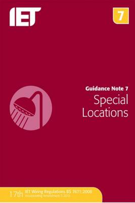Guidance Note 7: Special Locations - Electrical Regulations (Paperback)