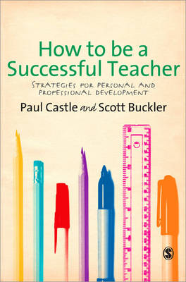 How to be a Successful Teacher: Strategies for Personal and Professional Development (Paperback)