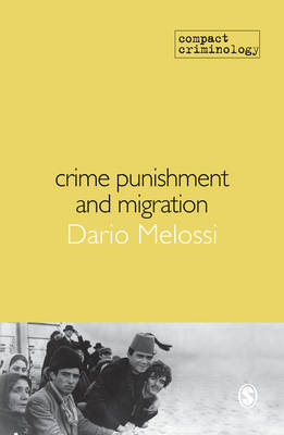 Crime, Punishment and Migration - Compact Criminology (Hardback)