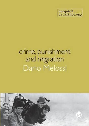Crime, Punishment and Migration - Compact Criminology (Paperback)
