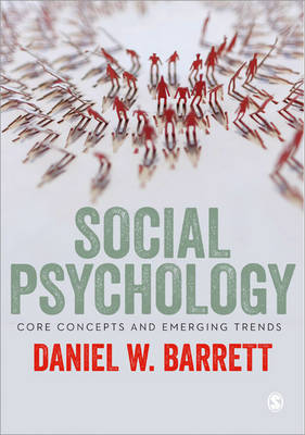 Social Psychology: Core Concepts and Emerging Trends (Hardback)