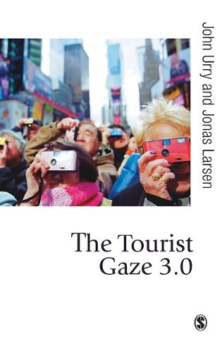 The Tourist Gaze 3.0 - Published in association with Theory, Culture & Society (Hardback)