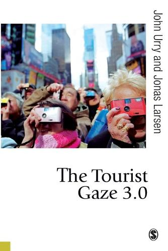 The Tourist Gaze 3.0 - Published in association with Theory, Culture & Society (Paperback)