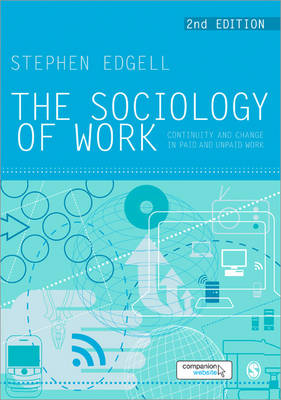 The Sociology of Work: Continuity and Change in Paid and Unpaid Work (Paperback)