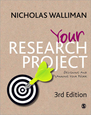 Your Research Project: Designing and Planning Your Work - Sage Study Skills Series (Paperback)