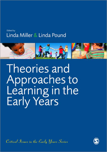 Theories and Approaches to Learning in the Early Years - Critical Issues in the Early Years (Paperback)