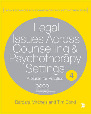 Legal Issues Across Counselling & Psychotherapy Settings: A Guide for Practice - Legal Resources Counsellors & Psychotherapists (Paperback)